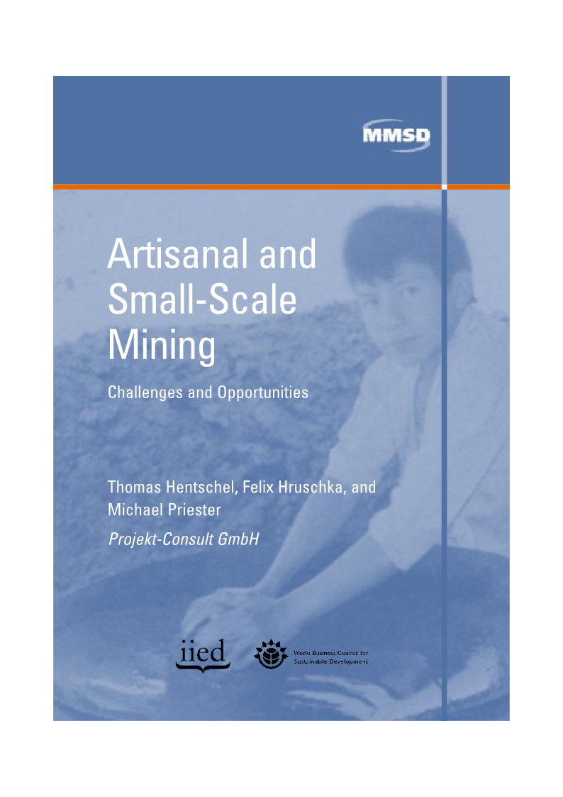 Artisanal small scale mining Thomas Hentschel, Felix Hruschka, and Michael Priester 2003
