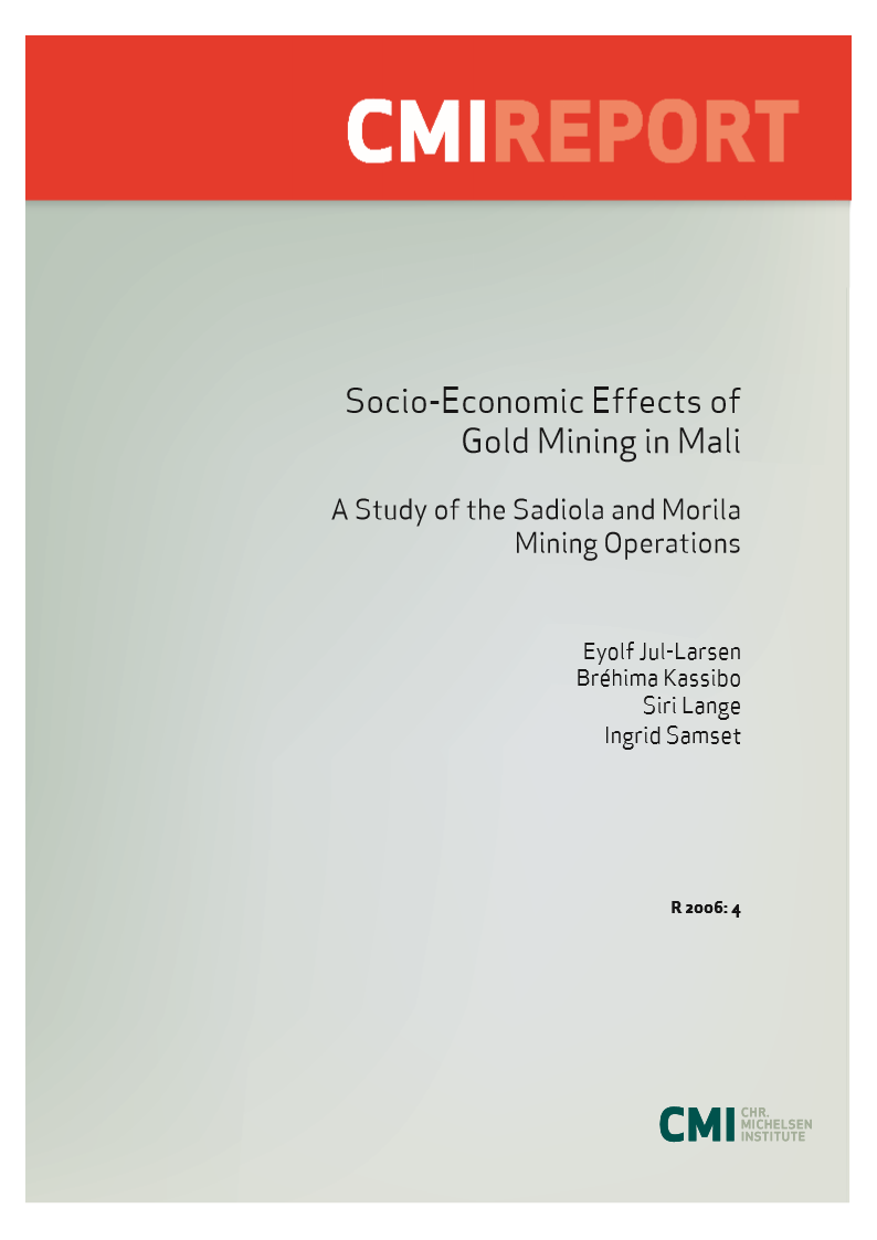 Socio Economic Effects of Gold Mining in Mali   A Study of the Sadiola and Morila Mining Operations  Eyolf Jul Larsen  2006